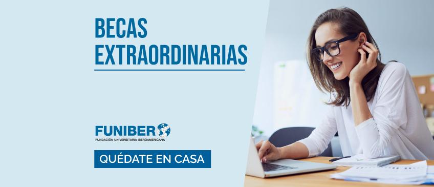 #QuédateEnCasa y accede al Programa de Becas extraordinarias FUNIBER