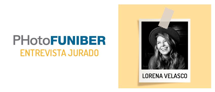Entrevista a Lorena Velasco, miembro del Jurado de Honor de PHotoFUNIBER'21