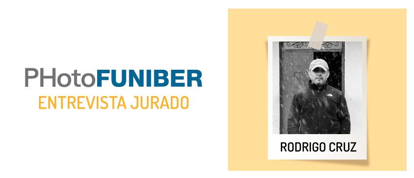 Entrevista a Rodrigo Cruz, miembro del Jurado de Honor de PHotoFUNIBER'21
